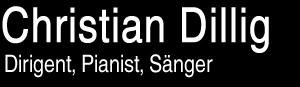Christian Dillig - Dirigent, Pianist, Sänger